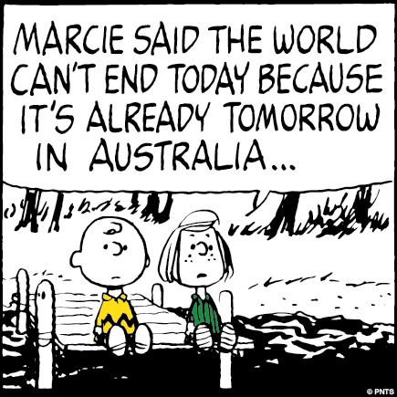 The world won't end today. Marcie said so.