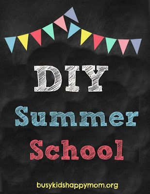 "DIY Summer School.  Fun ideas for each day of the week and simple activities to stop the ""summer slide"" (forgetting what you know over the s..."