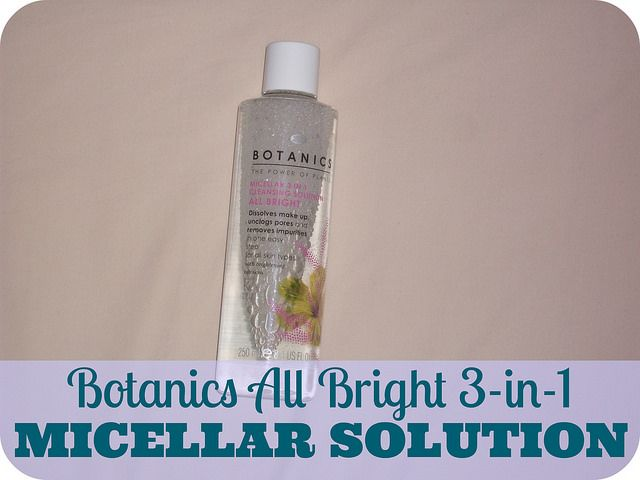 What even is a micellar water?!  {Botanics All Bright 3-in-1 Micellar Cleansing Solution Review}