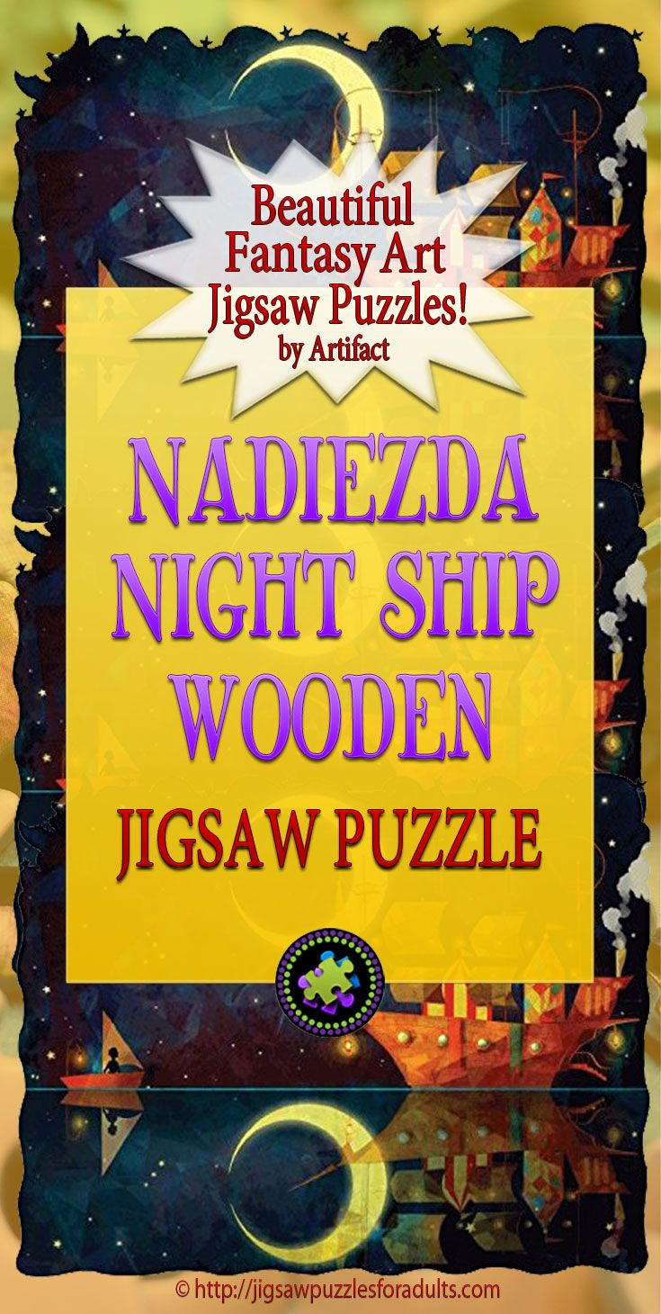 Nadiezda Night Ship Wooden Jigsaw Puzzle absolutely beautiful puzzle and so much fun to put together cut in the shapes of moons, stars, dolphins, seals, squids, and all sorts of other sea creatures. This Nadizda Night Ship puzzle by Artifact has a very unusual edge pattern and some tricky pieces. All in all it's a perfectly enchanting wooden jigsaw puzzle that is fun for all ages.