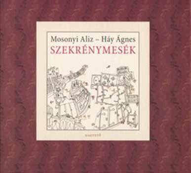 Háy Ágnes, Mosonyi Alíz: Szekrénymesék