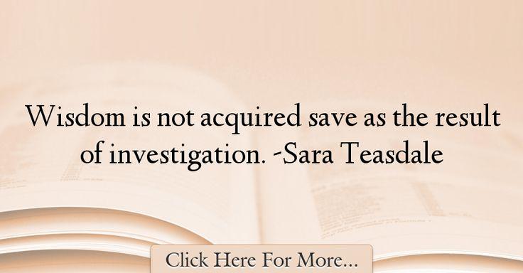 Sara Teasdale Quotes About Wisdom - 73265