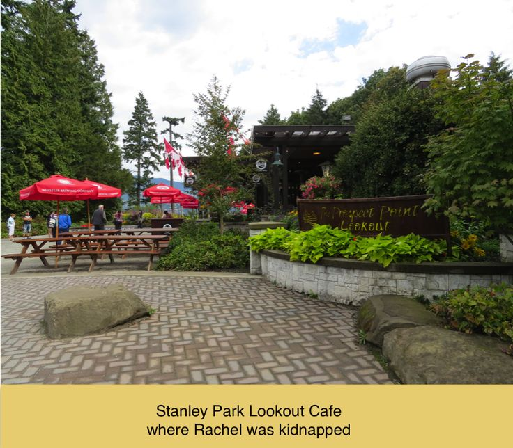 This is the cafe at the lookout in Stanley Park where Rachel is kidnapped.
