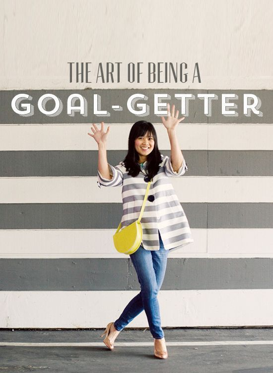 The Art of Being a Goal-Getter || Oh Joy! ... I love this post by Joy Cho because she talks about the value of setting goals for yourself / your career / your business and following through with hard work.