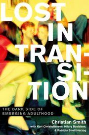 Lost in transition : the dark side of emerging adulthood / Christian Smith ; with Kari Christoffersen, Hilary Davidson, and Patricia Snell Herzog