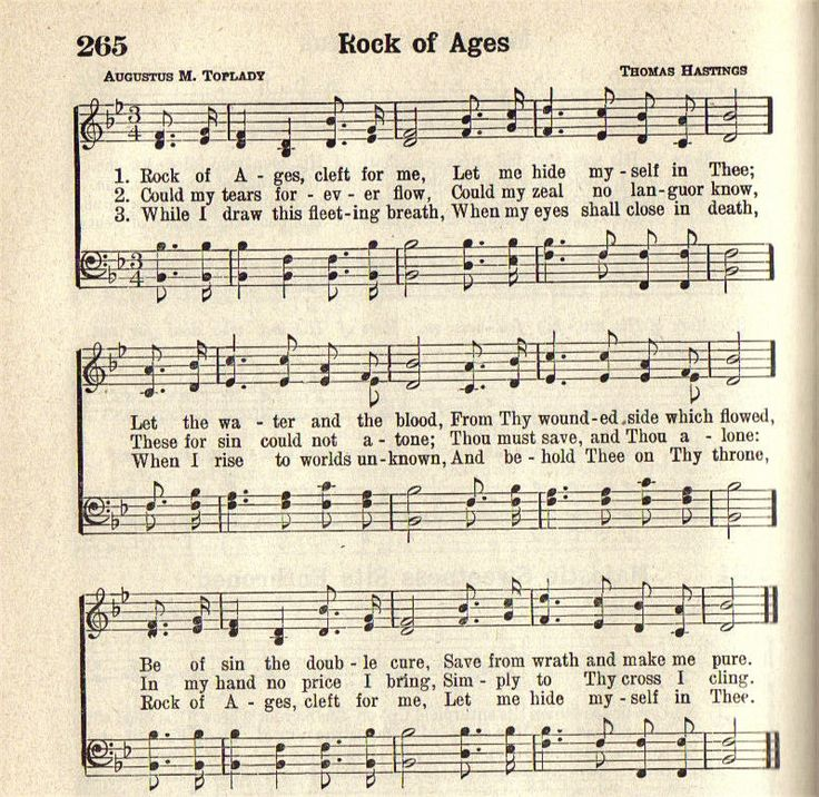 Rock Of Ages...This has always been such a beautiful hymn, it is now even more precious. Every time I hear it I have the memory of when my Mother was dying her pastor's wife was sitting by her bedside softly humming this tune. What a sweet memory.