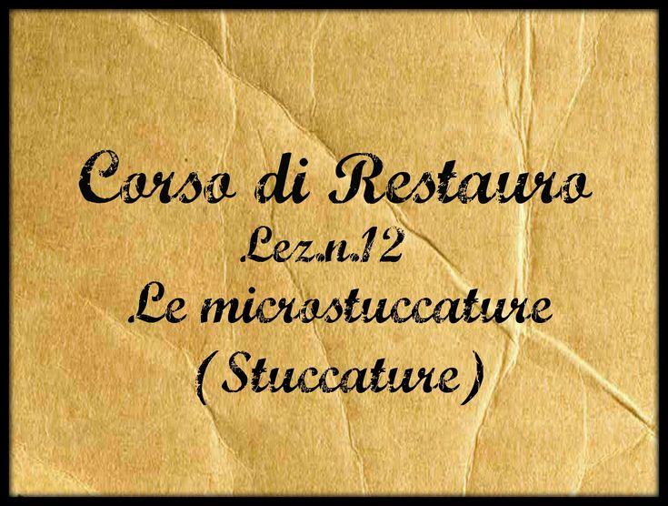 Corso di Restauro,Lez.n.12 (Le stuccature delle microfessurazioni)-Arte ...