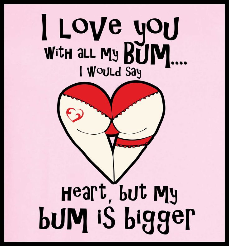I love you with all my bum #tshirtdesign #tshirtprint #bum #heart #love #tinygecko