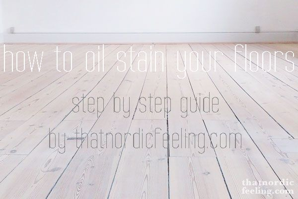 DIY: step by step guide to give your wood floors that lush, Nordic look via thatnordicfeeling.com