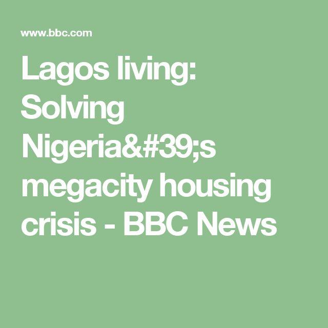 Lagos living: Solving Nigeria's megacity housing crisis - BBC News