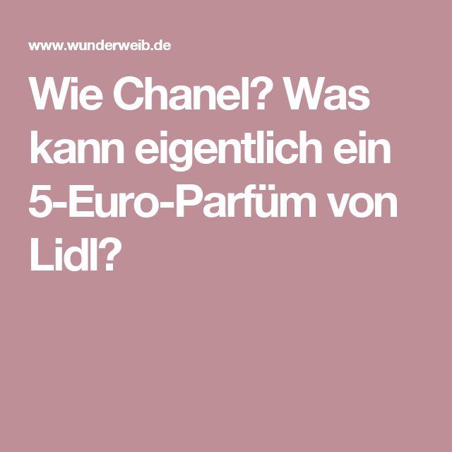 Wie Chanel? Was kann eigentlich ein 5-Euro-Parfüm von Lidl?