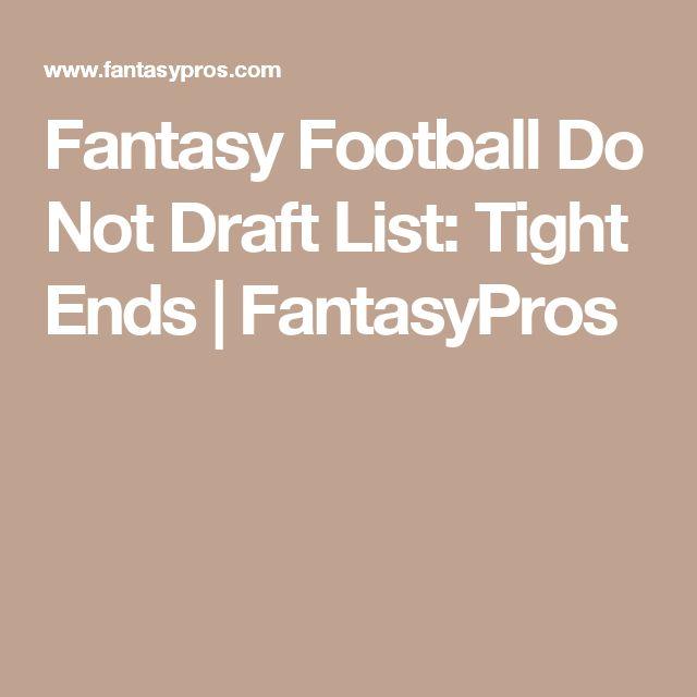 Ideal Fantasy Football Do Not Draft List Tight Ends FantasyPros