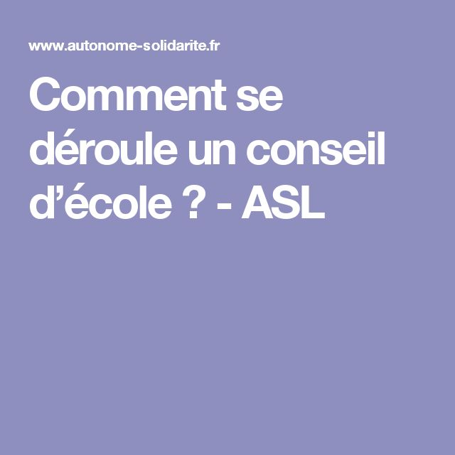 Comment se déroule un conseil d'école ? - ASL