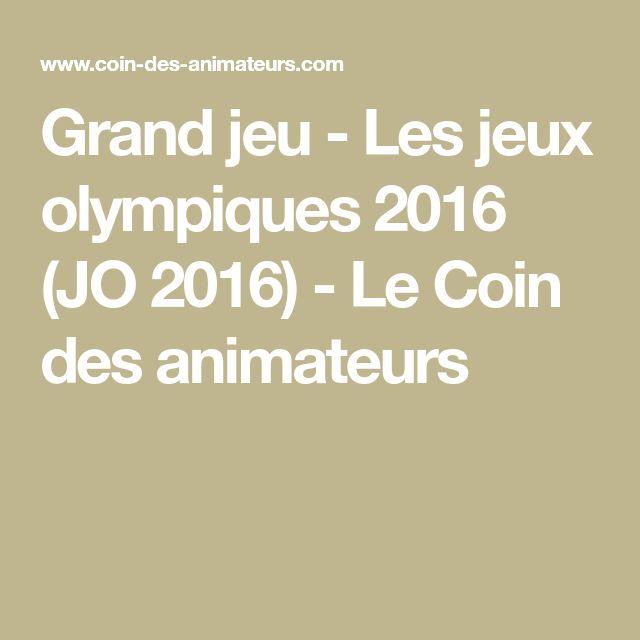 Grand jeu - Les jeux olympiques 2016 (JO 2016) - Le Coin des animateurs