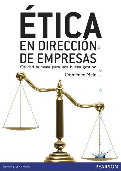 """Melé, Domènec. """"Ética en dirección de empresas : calidad humana para una buena gestión"""". Madrid : Pearson Educación, 2016. Location: 68.30-MEL IESE Library Barcelona"""
