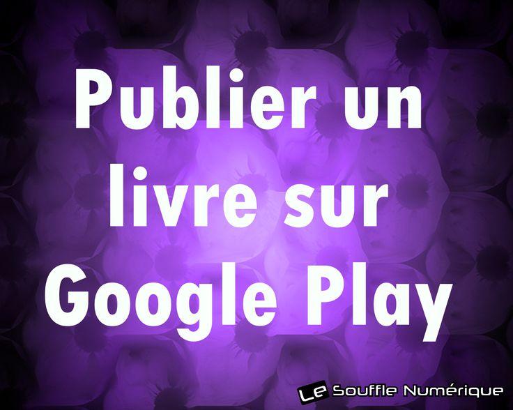 Comment publier un livre sur la plateforme Google Play ?