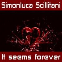 It seems forever ( PREVIEW 60Sec ) by Simonluca Scillitani on SoundCloud