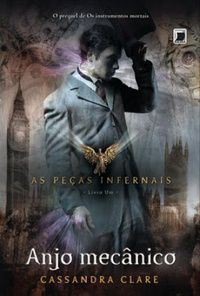 Livros em Contexto: [RESENHA] Anjo Mecânico - Cassandra Clare #1
