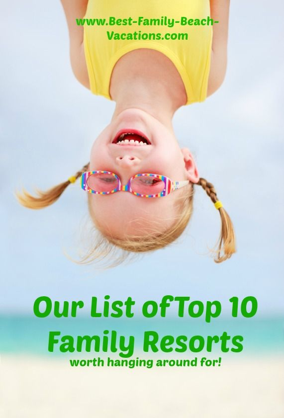 All Inclusive Family Resorts -  Top 10 List - Find out Where to Stay and Play with Your Family