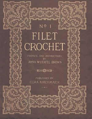 Heirloom Crochet - Vintage - Cora Kirchmaier Fillet Crochet Book 1