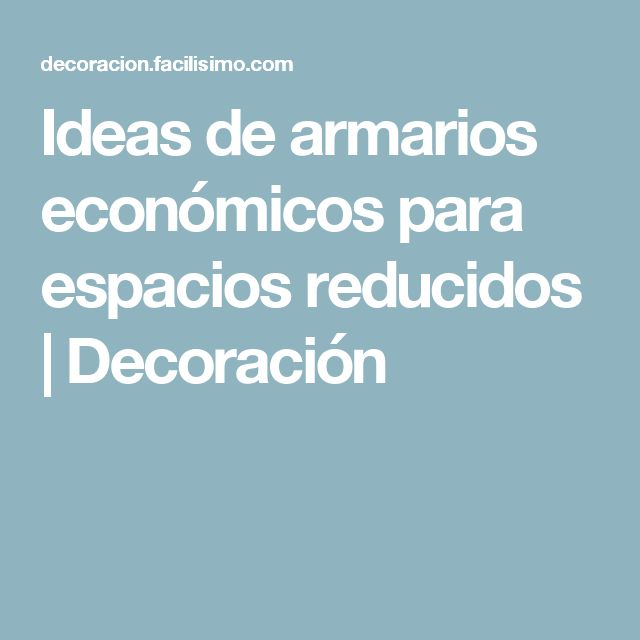 Ideas de armarios económicos para espacios reducidos | Decoración