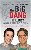 The Big Bang Theory and Philosophy | Kowalski & Irwin