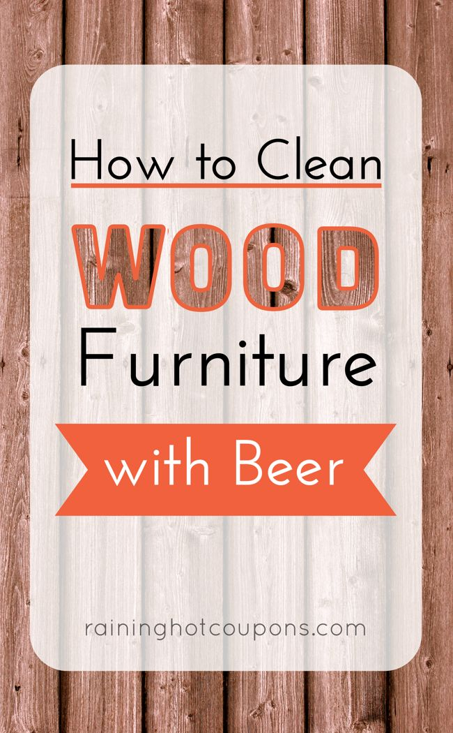 How To Clean Wood Furniture With Beer  17 best images about home remedies  on Pinterest. Home Remedies To Clean Wood Furniture   makitaserviciopanama com