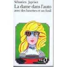 La dame dans l'auto avec des lunettes et un fusil 1966 Sébastien JAPRISOT mb *****