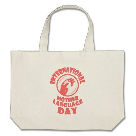 International Mother Language Day - 21st February Large Tote Bag - click/tap to personalize and buy