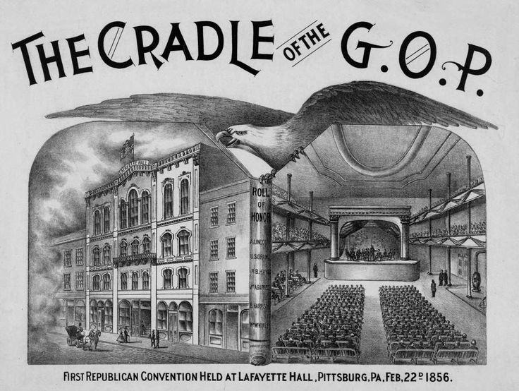 February 22,   1856: First Republican Convention  -    The United States Republican Party opens its first national convention at Lafayette Hall in Pittsburgh.