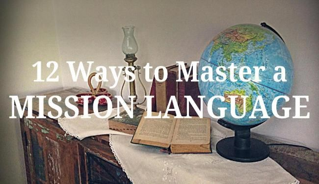 12 Ways to Master Your Mission Language #LDS