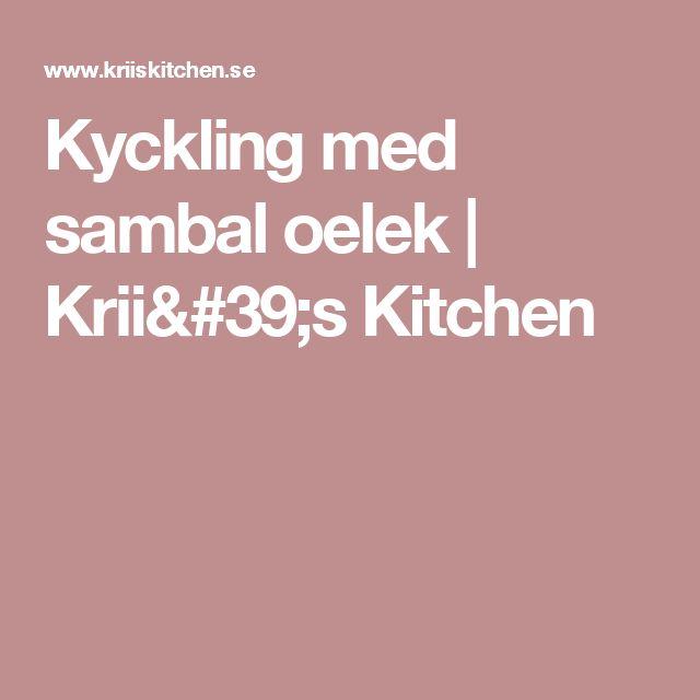 Kyckling med sambal oelek | Krii's Kitchen