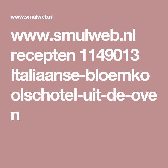 www.smulweb.nl recepten 1149013 Italiaanse-bloemkoolschotel-uit-de-oven