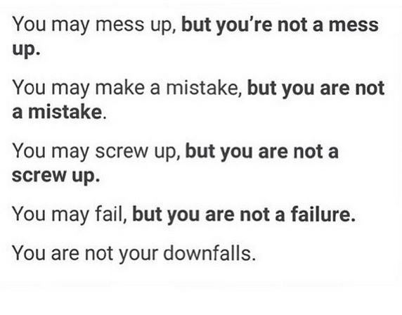 Quotes When You Mess Up: You Are Not Your Downfalls