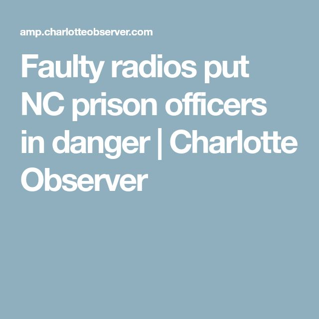 Faulty radios put NC prison officers in danger | Charlotte Observer