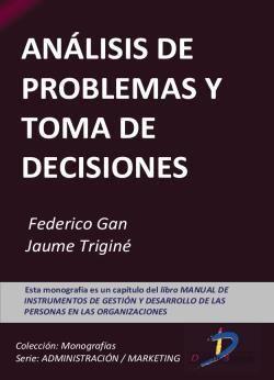 Gan, Federico, Triginé, Jaume. Análisis de problemas y toma de decisiones. Ediciones Díaz de Santos.2012. ISBN: 9788499694818. Disponible en: Libros electrónicos EBRARY