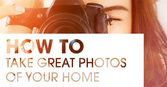Picture Perfect: How To Take Great Photos of Your Home   With most real estate listings online, the power of a good photo goes beyond a clean space.