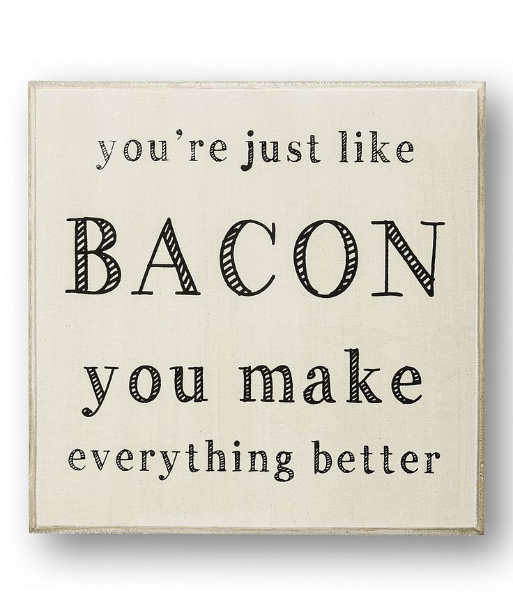 Love Working With You Quotes: 25+ Best Bacon Quotes On Pinterest
