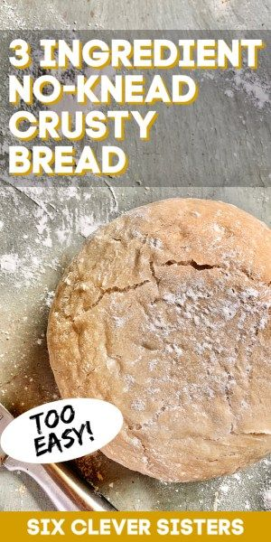 Easy 3 ingredient crusty bread that doesn't need a Dutch oven. No kneading required! Easy and delicious no fail bread re…
