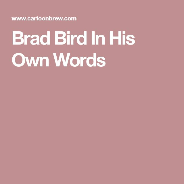 Brad Bird In His Own Words