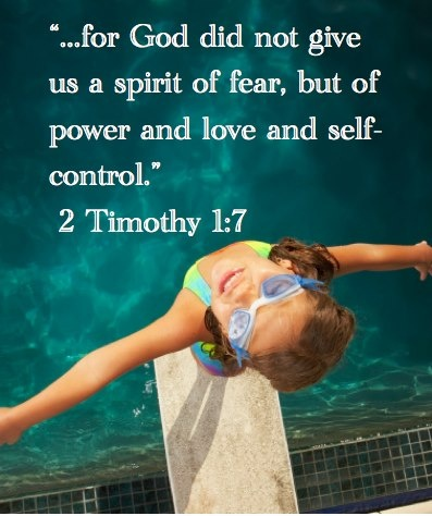 """** II Timothy 1:7 - """"...for God did not give us a spirit of fear, but of power and love and self-control."""" **"""