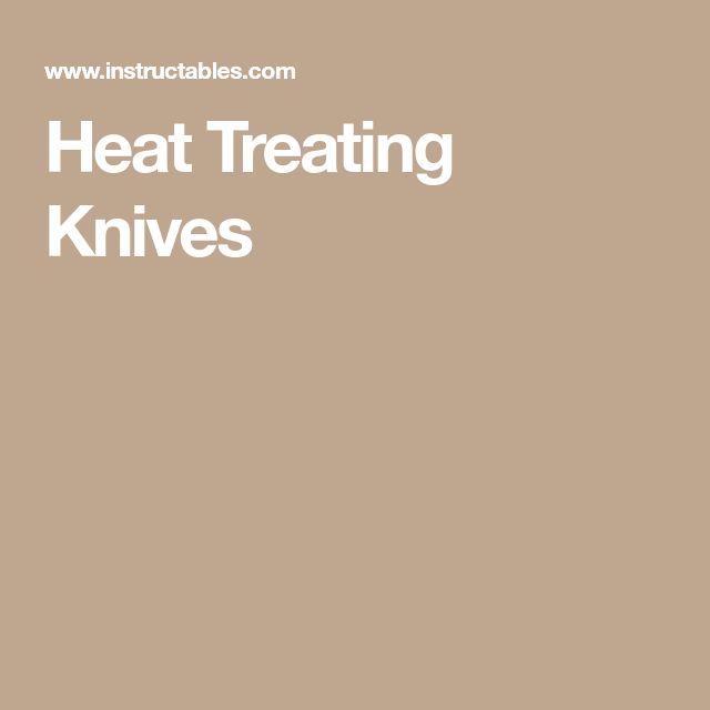 Heat Treating Knives