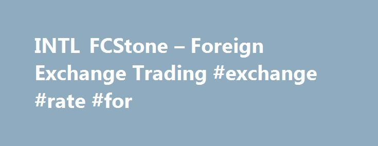 INTL FCStone – Foreign Exchange Trading #exchange #rate #for http://currency.remmont.com/intl-fcstone-foreign-exchange-trading-exchange-rate-for/  #foreign exchange trading # INTL FCStone Markets, LLC or IFM offers a comprehensive array of Over-the-counter ( OTC ) products custom tailored to our client's hedging and risk management needs. Bilateral OTC derivative contracts are privately negotiated between two parties, whereas some OTC derivatives are executed on electronic facilities or…