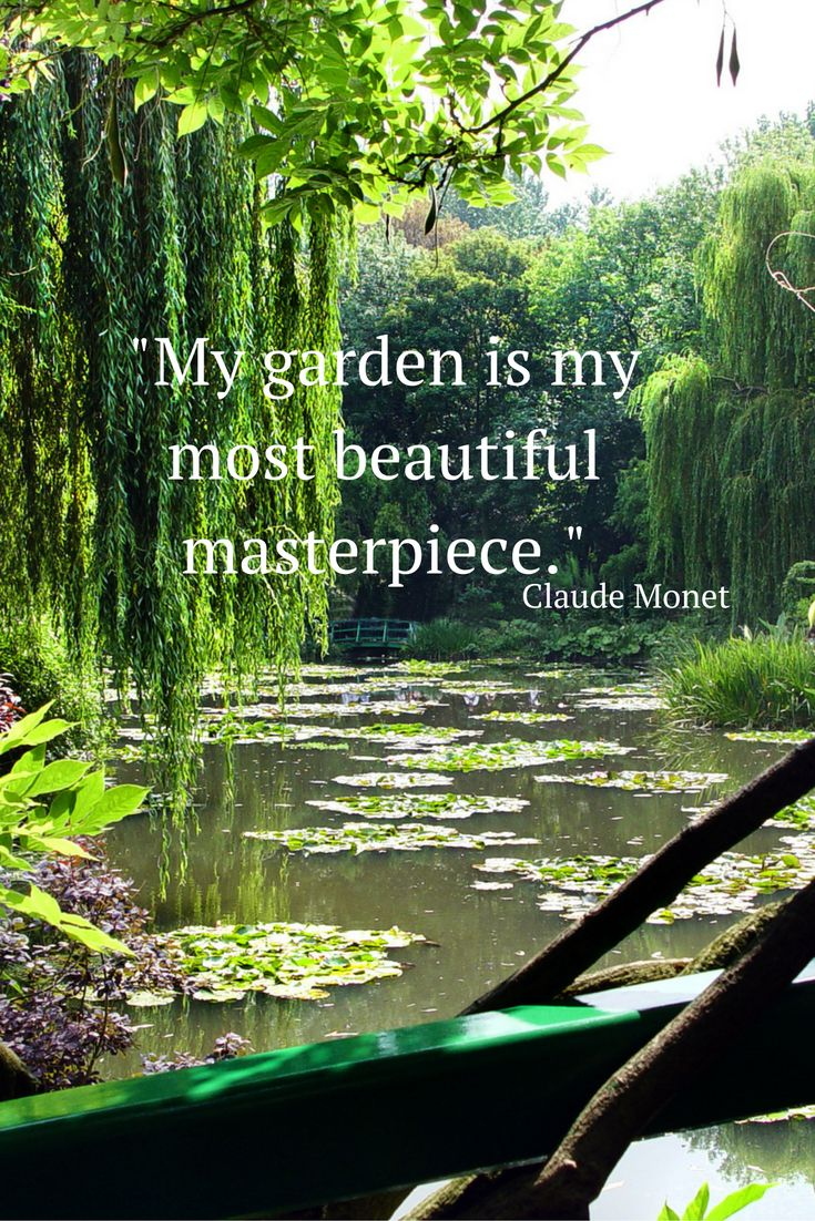"""My garden is my most beautiful masterpiece."" - Claude Monet - 20 of our favourite quotes about France"