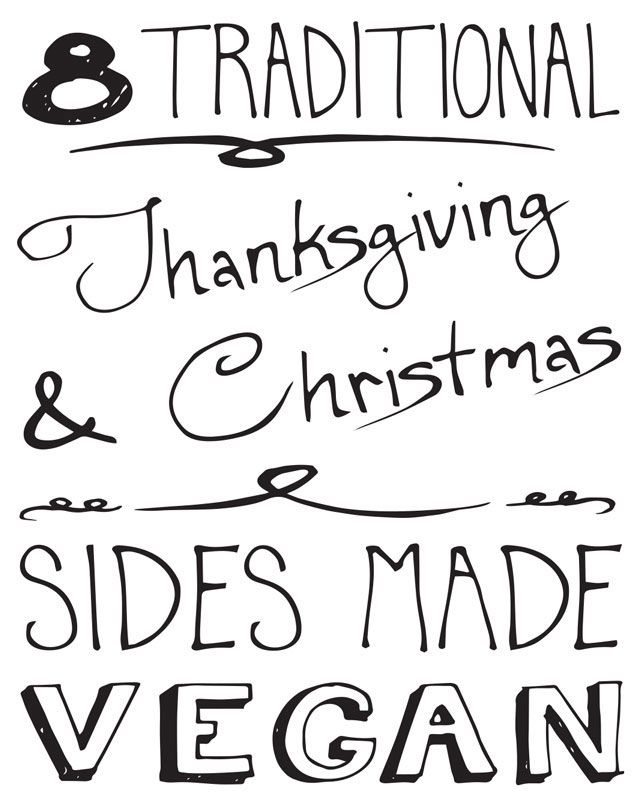 all you need to make all the traditional holiday sides, totally vegan fabulous. Whether you are hosting a large gathering, attending a pot luck, or just...