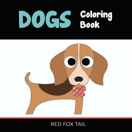 Dogs: Coloring Book CreateSpace Independent Publishing Pl...
