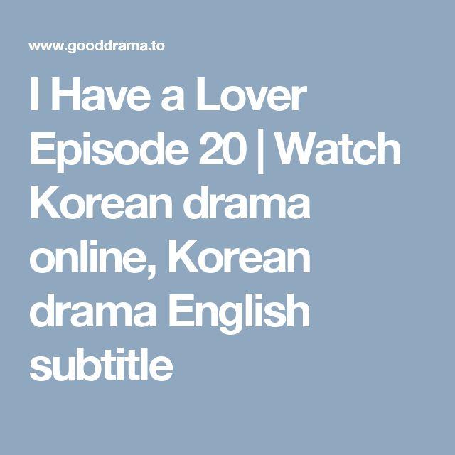I Have a Lover Episode 20   Watch Korean drama online, Korean drama English subtitle