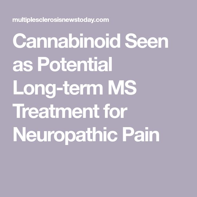 Cannabinoid Seen as Potential Long-term MS Treatment for Neuropathic Pain