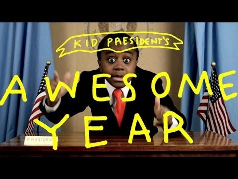 Kid President's Awesome Year! ---Must show at the beginning of my school years and see if students can make the year awesome for someone else.
