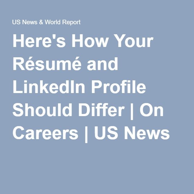 Here's How Your Résumé and LinkedIn Profile Should Differ | On Careers | US News